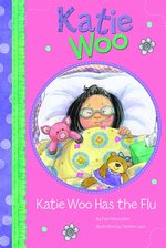 Katie Woo Has the Flu book