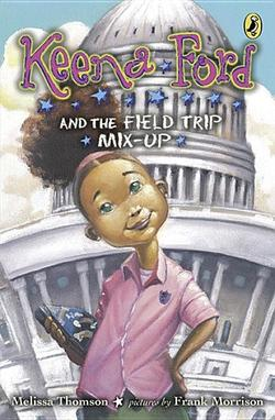 Keena Ford and the Field Trip Mix-Up book