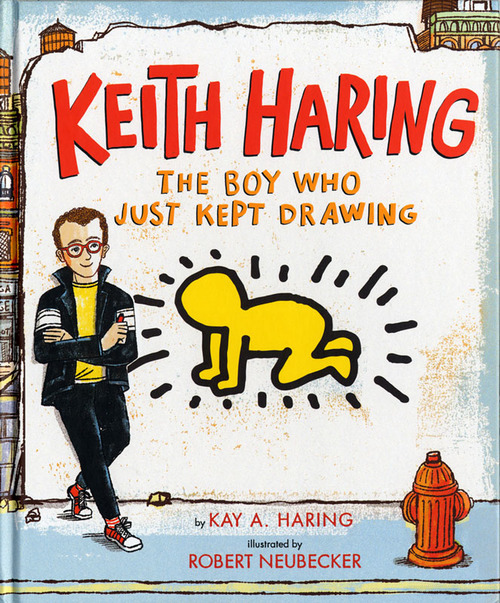 Keith Haring: The Boy Who Just Kept Drawing book