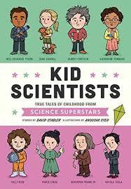 Kid Scientists: True Tales of Childhood from Science Superstars (Kid Legends) book