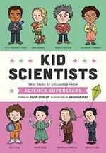 Kid Scientists: True Tales of Childhood from Science Superstars (Kid Legends) book