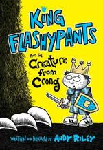 King Flashypants and the Creature from Crong book