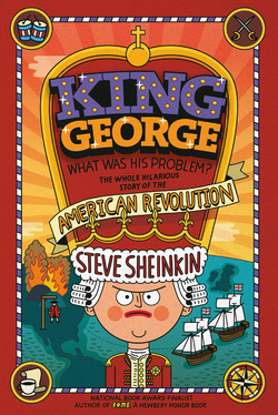 King George: What Was His Problem?: Everything Your Schoolbooks Didn't Tell You About the American Revolution book