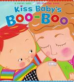 Kiss Baby's Boo-Boo: A Karen Katz Lift-The-Flap Book book