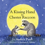 Kissing Hand for Chester Raccoon book