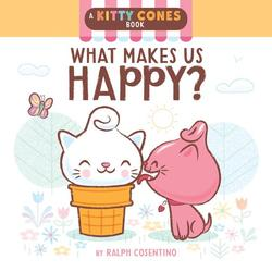 Kitty Cones: What Makes Us Happy? book