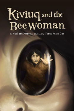 Kiviuq and the Bee Woman book
