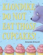 Klondike, Do Not Eat Those Cupcakes! book