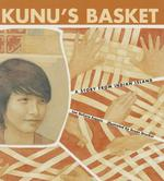 Kunu's Basket: A Story from Indian Island book