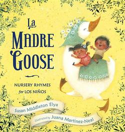 La Madre Goose: Nursery Rhymes for Los Niños book