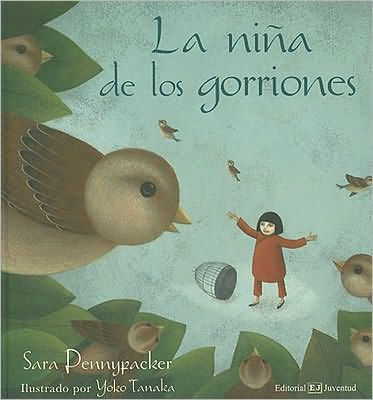 La nina de los gorriones / The sparrow girl book