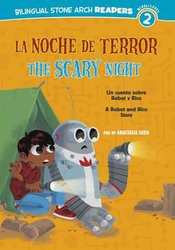 La/The Noche de Terror/Scary Night: Un Cuento Sobre Robot Y Rico/A Robot and Rico Story book