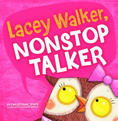 Lacey Walker, Nonstop Talker Book