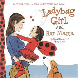 Ladybug Girl and Her Mama book