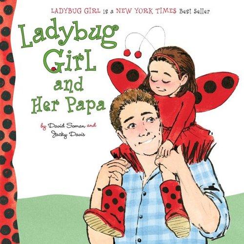 Ladybug Girl and Her Papa book