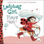 Ladybug Girl Plays book