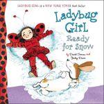 Ladybug Girl: Ready for Snow book