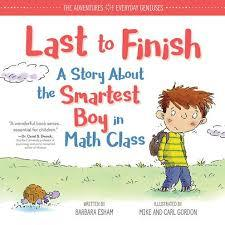 Last to Finish, a Story about the Smartest Boy in Math Class book