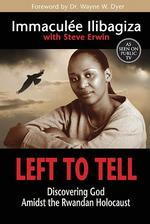 Left to Tell: Discovering God Amidst the Rwandan Holocaust book