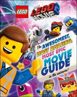Lego Movie 2: The Awesomest, Most Amazing, Most Epic Movie Guide in the Universe! book