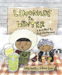Lemonade in Winter: A Book about Two Kids Counting Money book