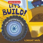Let's Build!: A Flip-and-Find-Out Book book