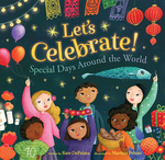 Let's Celebrate!: Special Days Around the World book