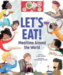 Let's Eat!: Mealtime Around the World book