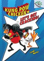 Let's Get Cracking!: A Branches Book (Kung POW Chicken #1) book