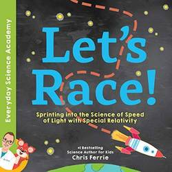 Let's Race!: Sprinting into the Science of Light Speed with Special Relativity book