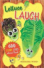 Lettuce Laugh: 600 Corny Jokes About Food book
