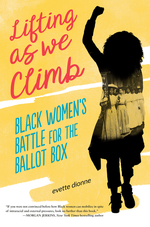 Lifting as We Climb: Black Women's Battle for the Ballot Box book