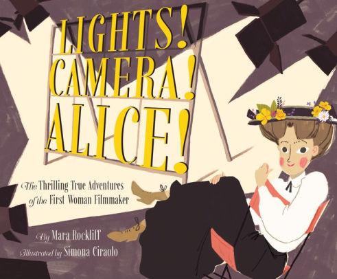 Lights! Camera! Alice! book
