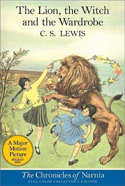Lion, the Witch and the Wardrobe: Full Color Edition book