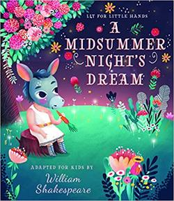 Lit for Little Hands: A Midsummer Night's Dream book