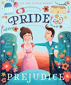 Lit for Little Hands: Pride and Prejudice book