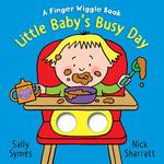 Little Baby's Busy Day: A Finger Wiggle Book book