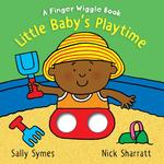 Little Baby's Playtime: A Finger Wiggle Book book