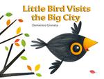 Little Bird Visits the Big City book