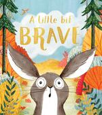 Little Bit Brave book