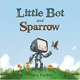 Little Bot and Sparrow book