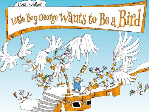 Little Boy George Wants to Be a Bird book