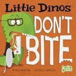 Little Dinos Don't Bite book