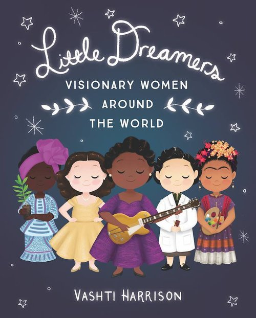 Little Dreamers: Visionary Women Around the World book