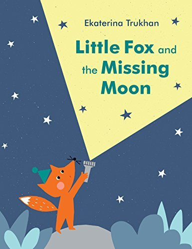 Little Fox and the Missing Moon book