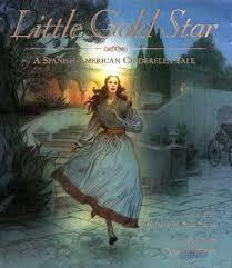 Little Gold Star: A Spanish American Cinderella Tale book