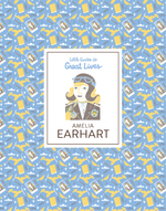 Little Guides to Great Lives: Amelia Earhart book