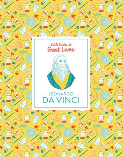 Little Guides to Great Lives: Leonardo Da Vinci book