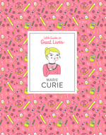 Little Guides to Great Lives: Marie Curie book