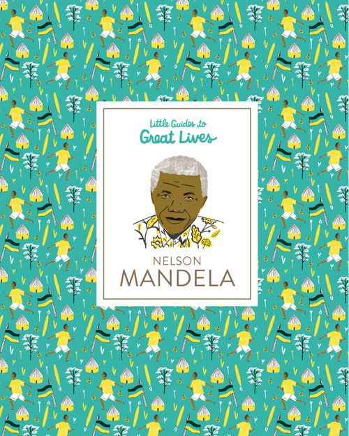 Little Guides to Great Lives: Nelson Mandela book